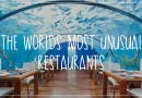 The World's Most Unusual Restaurants