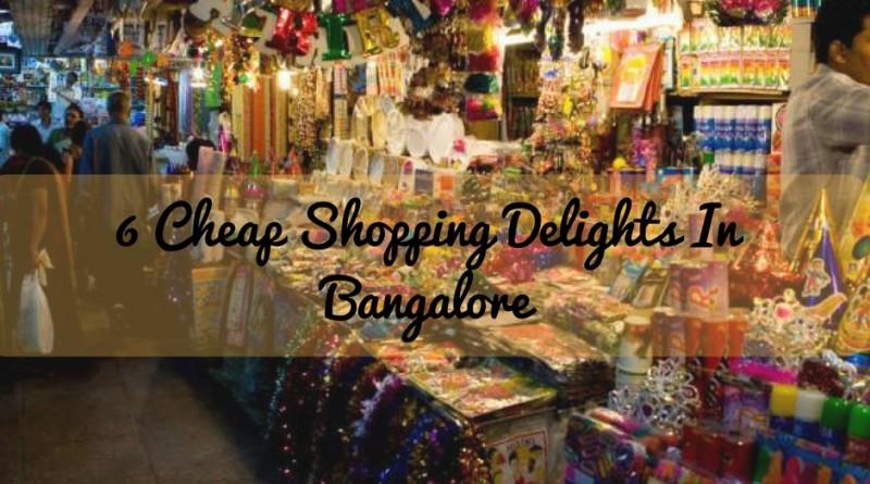 6 Cheap Shopping Delights In Bangalore Flyopedia Blog