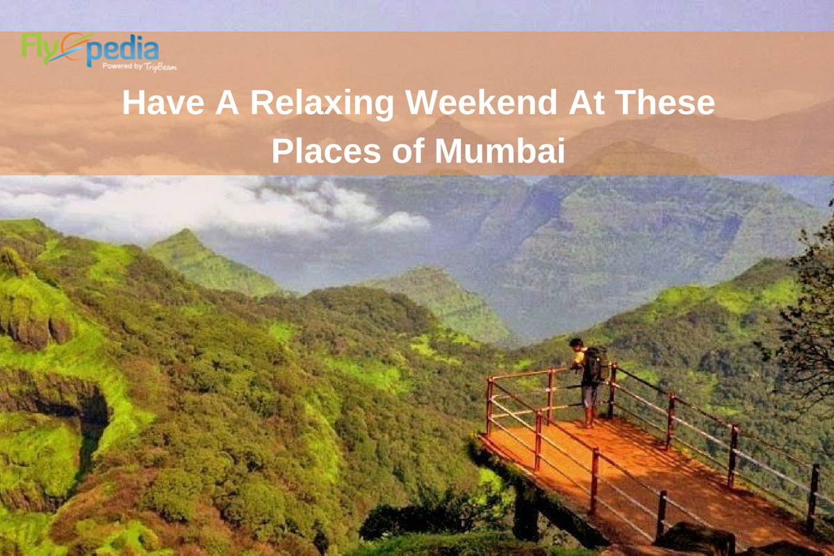Have A Relaxing Weekend At These Places Of Mumbai