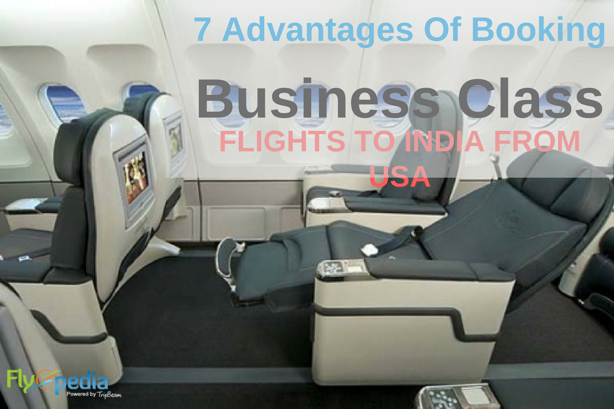 Top 7 Advantages Of Booking Business Class Flights To India From USA