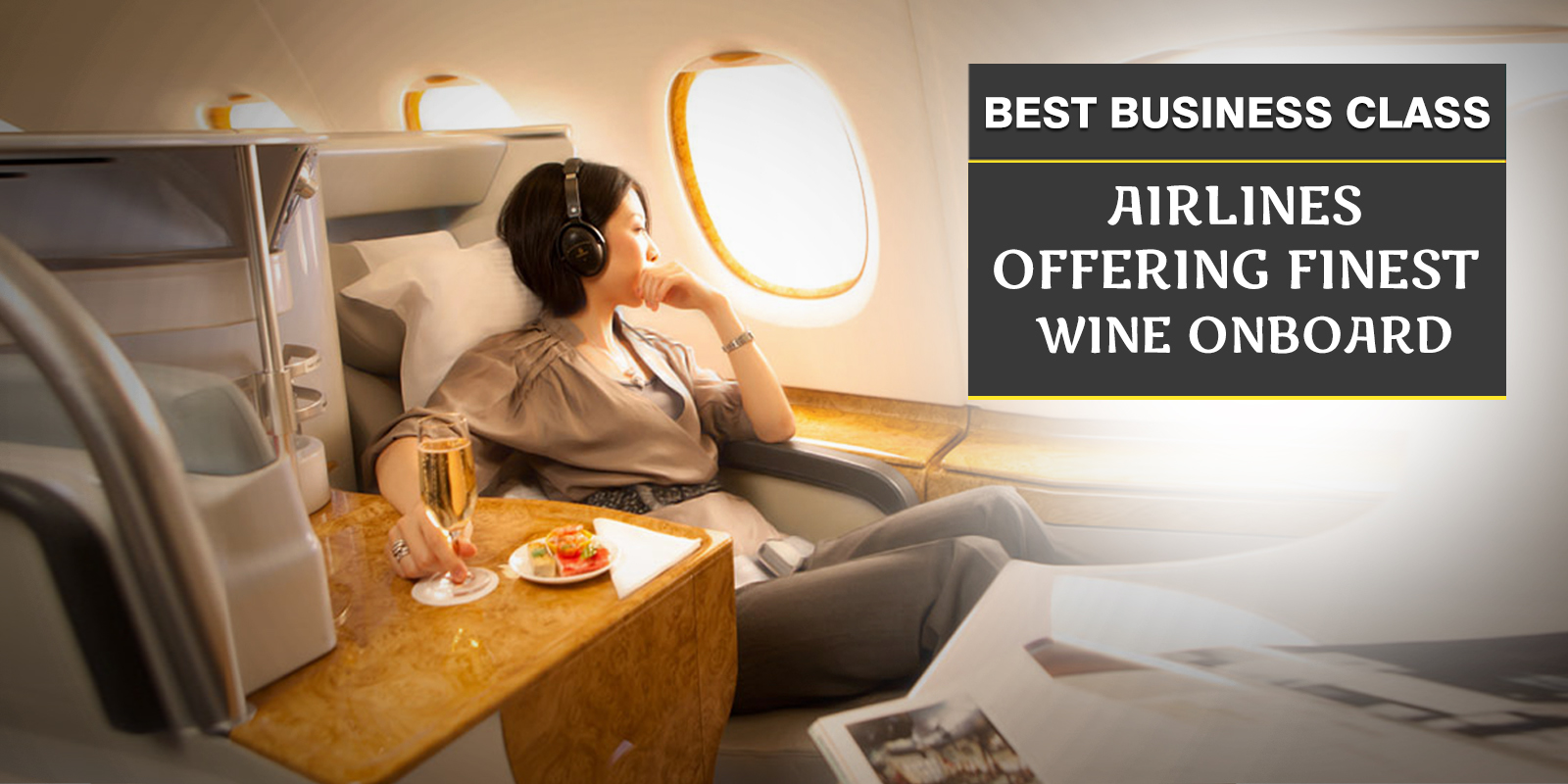 Best Business Class Airlines Offering Finest Wine Onboard